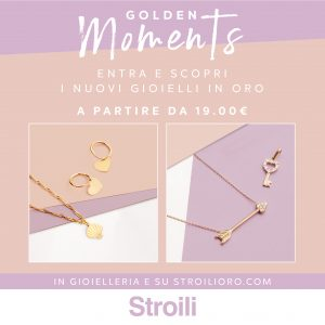 Stroili – Golden moments